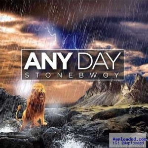StoneBwoy - Any Day